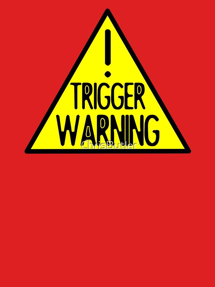 TRIGGER WARNING by ChrisButler