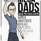 Mega Dads Shirt - Adam by Adam Leonhardt