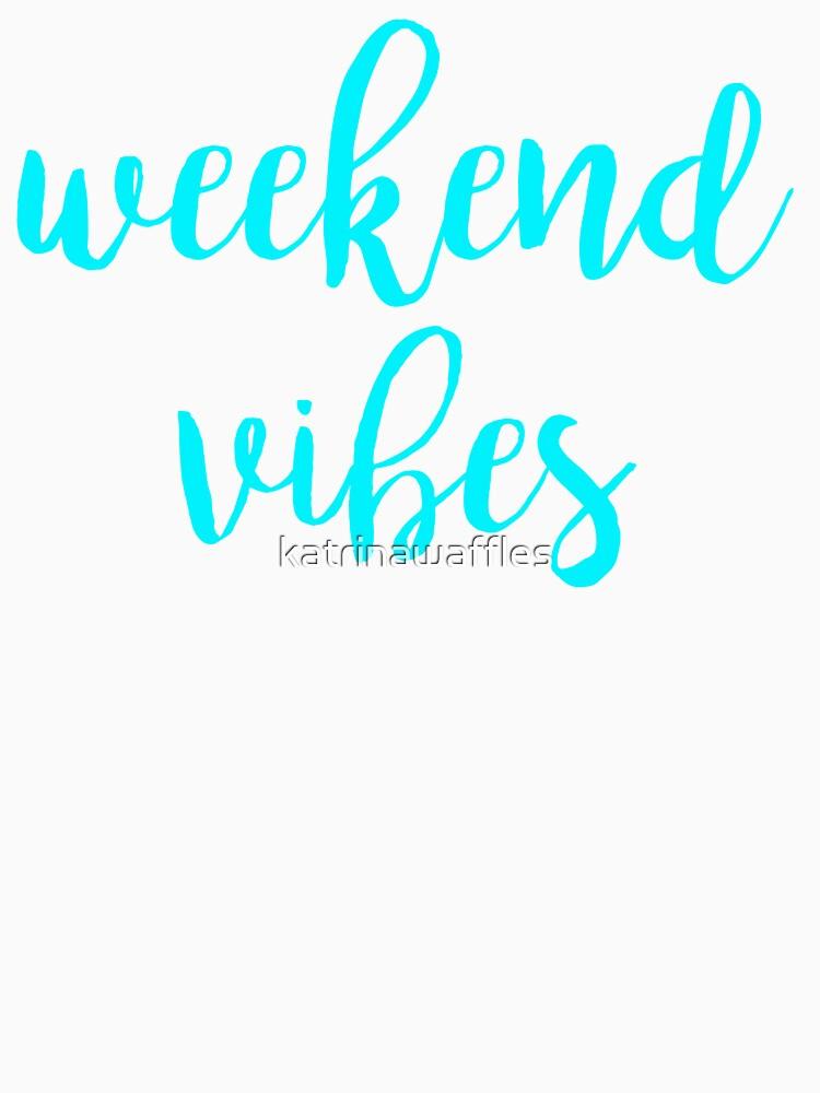 weekend vibes by katrinawaffles