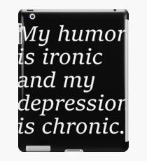 Humor ironic, depression chronic iPad Case/Skin