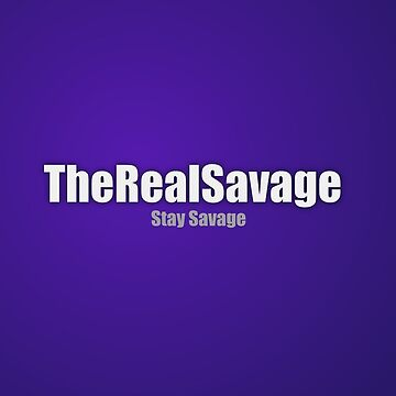 TheRealSavage Poster by TheRealSavage
