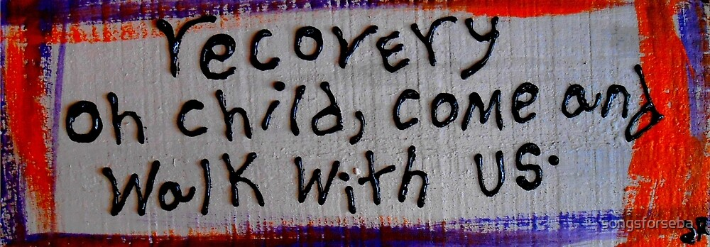 recovery, oh child come walk with us by songsforseba