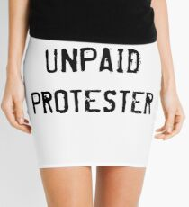 Unpaid Protester Mini Skirt