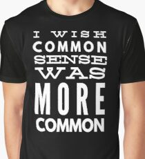 common sense funny sarcastic t-shirt Graphic T-Shirt