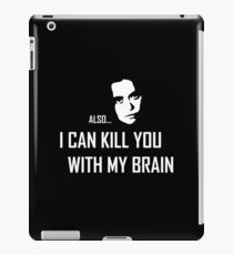 I can kill you with my brain iPad Case/Skin
