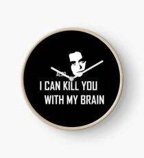 I can kill you with my brain Clock