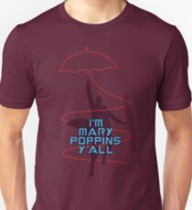 I'm Mary Poppins Y'all T-Shirt
