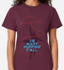 I'm Mary Poppins Y'all Classic T-Shirt