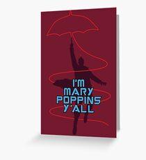 I'm Mary Poppins Y'all Greeting Card