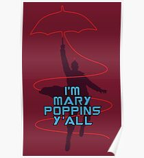 I'm Mary Poppins Y'all Poster
