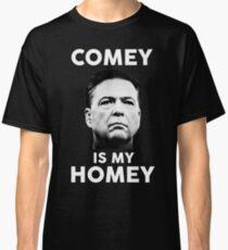 Comey is my homey black shirt Classic T-Shirt
