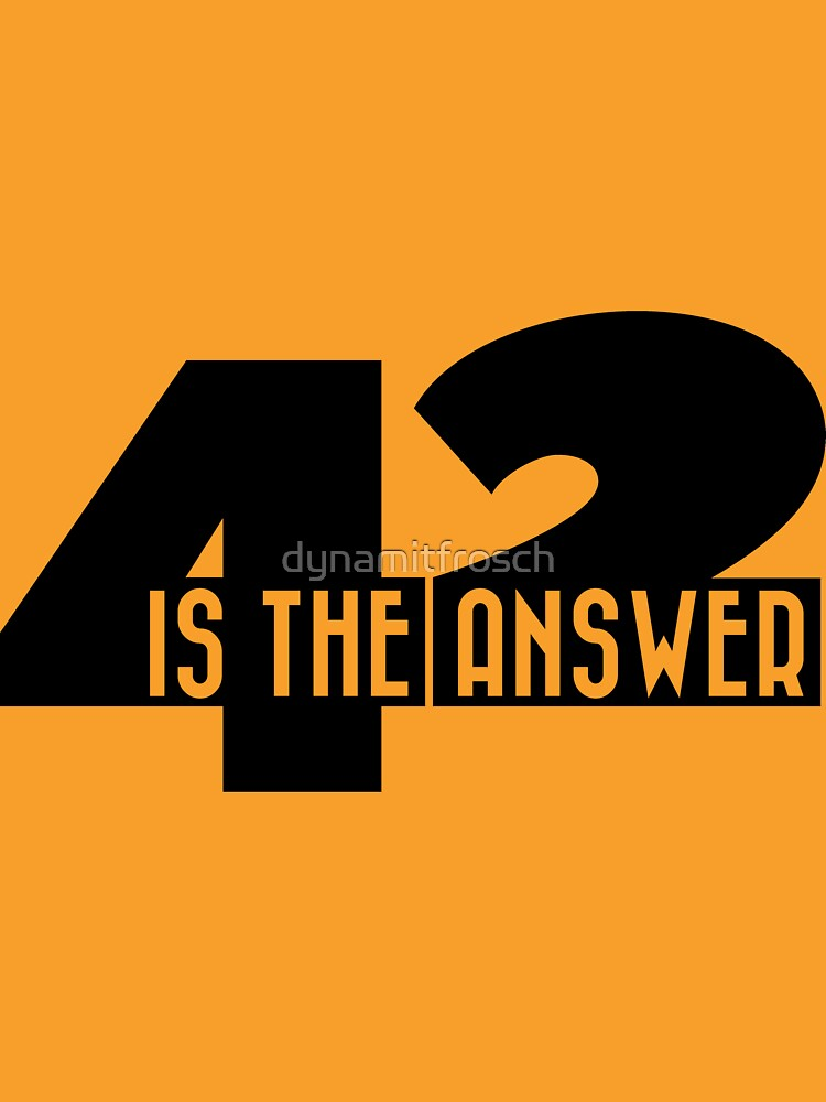 42 is the answer by dynamitfrosch