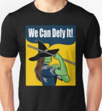 We Can Defy It. Defying Gravity Wicked. Unisex T-Shirt