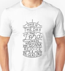 This is the day the lord has made - Rejoice Be Glad - Christian Bible Verse T-Shirt