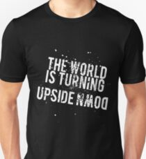 The World is turning Upside Down - White Unisex T-Shirt