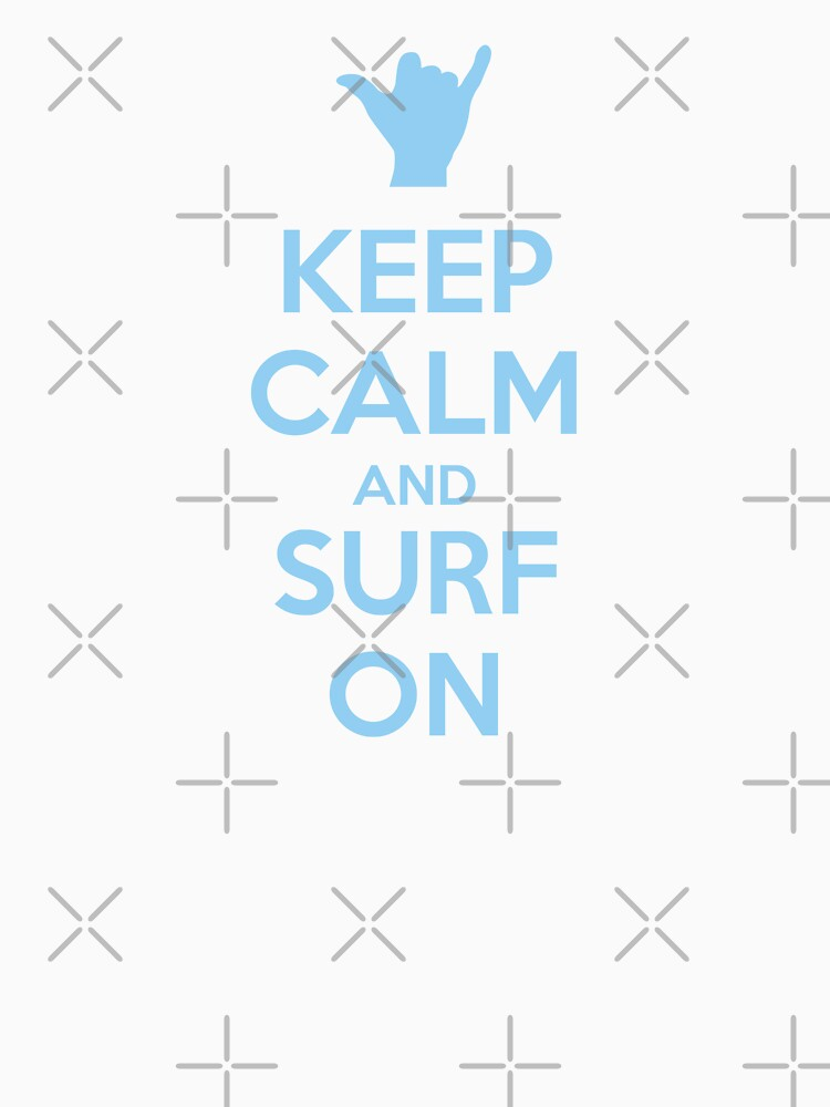 Keep Calm and Surf On by twgcrazy
