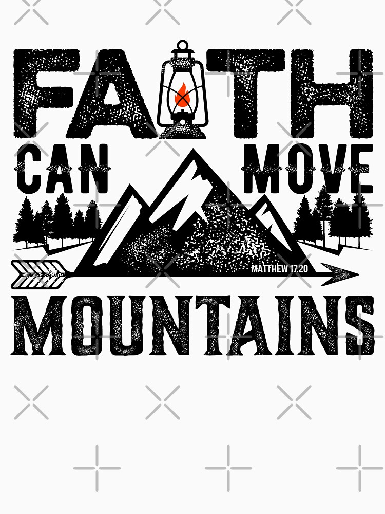 Faith can move mountains by biblebox