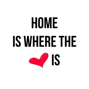 HOME IS WHERE HEART IS by butterflykate