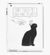 Don't Touch Me, You'll Make Me Dirty iPad Case/Skin