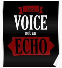 Be A Voice Not An Echo Quote  Poster
