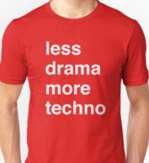 Less drama more techno T-Shirt