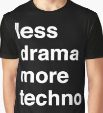 Less drama more techno Graphic T-Shirt