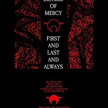 The Sisters Of Mercy - The Worlds End - First and Last and Always by createdezign