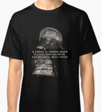 Knight in shining armor - Warrior motivational Classic T-Shirt