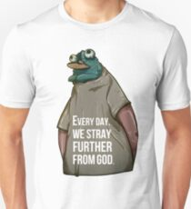 Every Day. We Stray Further from God T-Shirt