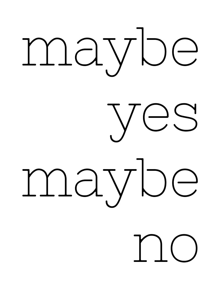 maybe yes maybe no by iamGenna