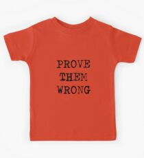 PROVE THEM WRONG Kids Clothes