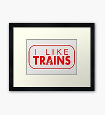 I like trains a lot Framed Print