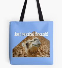 Just Passing Through Tote Bag