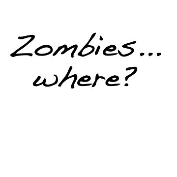 Zombies... where? by ClapperJack
