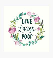 Live Laugh Poop Art Print