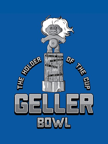Geller Bowl (Holder of the Geller Cup) - Friends by huckblade