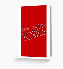 Kick out the Tories Greeting Card