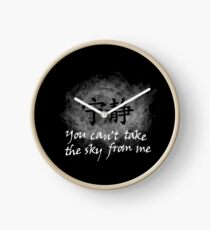 You can't take the sky from me Clock