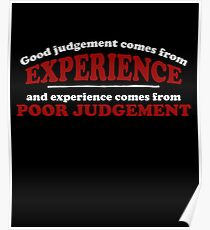 Good Judgement Funny Quote  Poster