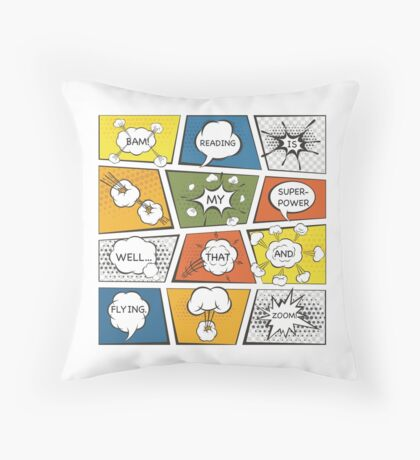 Reading Is My Super Power Well That And Flying for Comic Book & Graphic Novel Fans Throw Pillow