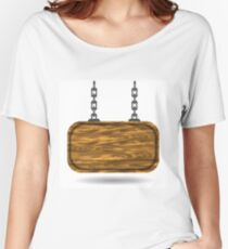 wooden sign Women's Relaxed Fit T-Shirt