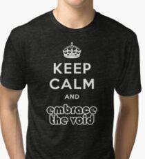 Embrace The Void - Keep Calm Tri-blend T-Shirt