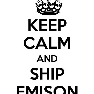 Keep Calm and Ship Emison by maniacreations