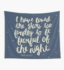 I Have Loved The Stars Too Fondly Wall Tapestry