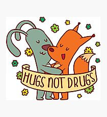 Hugs Not Drugs Cute Animals with Cartoon Rabbit and Fox Photographic Print