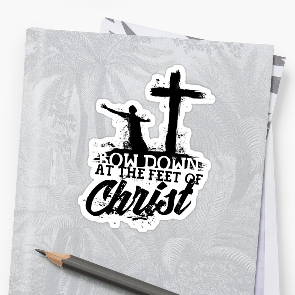 Bow Down At The Feet Of Christ Stickers By Biblebox Redbubble