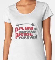 Pain is temporary, Pride is forever Women's Premium T-Shirt