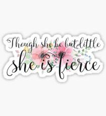 Pegatina Aunque ella es pequeña, es feroz - Shakespeare Quote