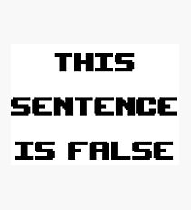 This Sentence Is False Photographic Print