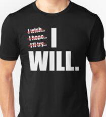 I WILL Unisex T-Shirt